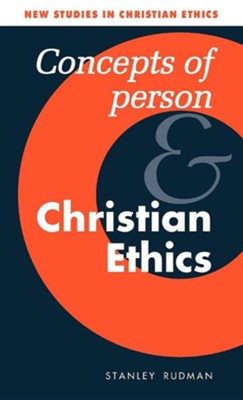 Concepts of Person and Christian Ethics  -     By: Stanley Rudman