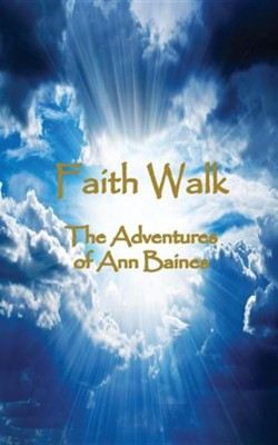 Faith Walk  -     By: Ann Baines