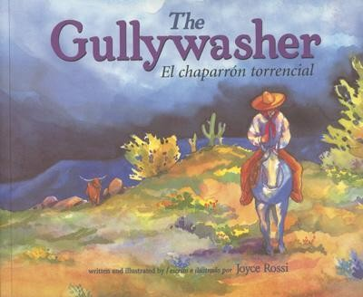 El Chaparron Torrencial/Gullywasher  -     By: Joyce Rossi     Illustrated By: Joyce Rossi