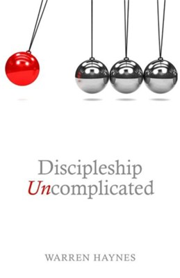 Discipleship Uncomplicated  -     By: Warren Haynes