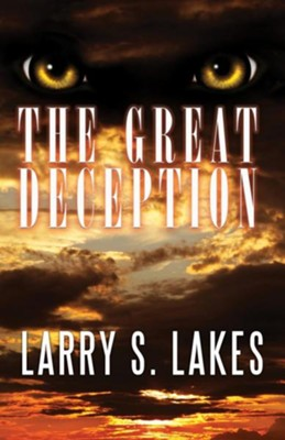 The Great Deception  -     By: Larry S. Lakes