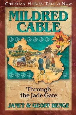 Mildred Cable: Through the Jade Gate  -     By: Janet Benge