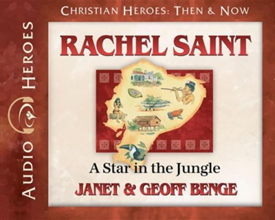 Rachel Saint Audiobook on CD   -     By: Janet Benge, Geoff Benge