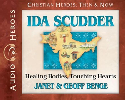 Ida Scudder Audiobook on CD   -     By: Janet Benge, Geoff Benge