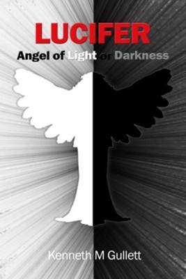 Lucifer: Angel of Darkness  -     By: Kenneth Gullett