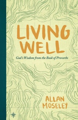 Living Well  -     By: Allan Moseley