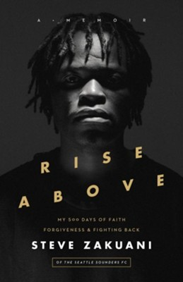Rise Above  -     By: Steve Zakuani