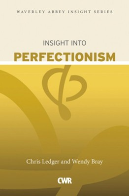 Insight into Perfectionism  -     By: Christine Ledger, Wendy Bray