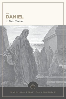 Daniel: Evangelical Exegetical Commentary  -     By: J. Paul Tanner