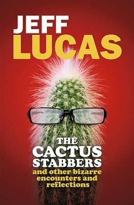 The Cactus Stabbers  -     By: Jeff Lucas