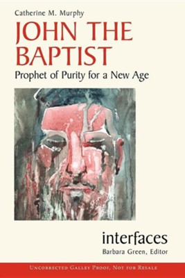 John the Baptist: Prophet of Purity for a New Age  -     By: Catherine M. Murphy