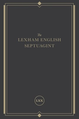 The Lexham English Septuagint: A New Translation  -