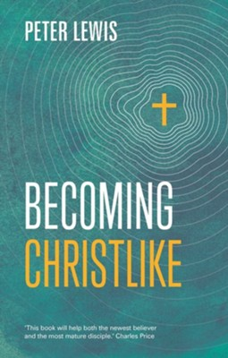 Becoming Christlike  -     By: Peter Lewis