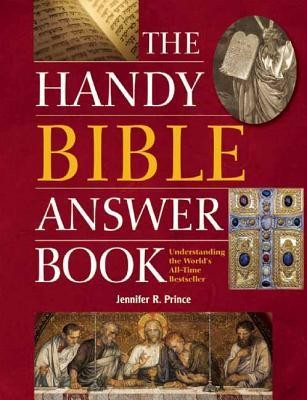 The Handy Bible Answer Book: Understanding the World's All-Time Bestseller  -     By: Jennifer R. Prince