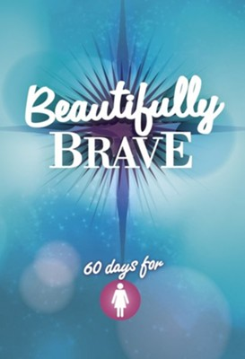 Beautifully Brave  -     By: Various Authors