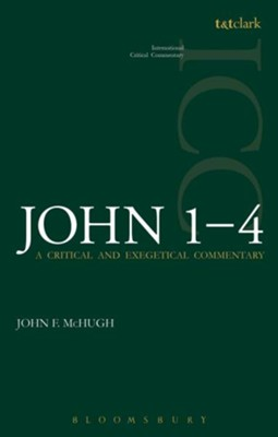 John 1-4: International Critical Commentary [ICC]   -     By: John F. McHugh