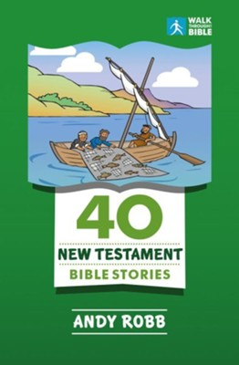 40 New Testament Bible Stories  -     By: Andy Robb