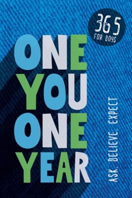 One You One Year: 365 for Boys--Ask, Believe, Expect  -