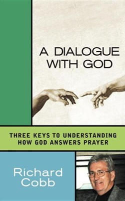 A Dialogue With God   -     By: Richard Cobb