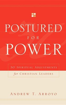 Postured for Power  -     By: Andrew T. Arroyo
