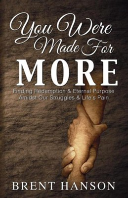 You Were Made for More  -     By: Brent Hanson