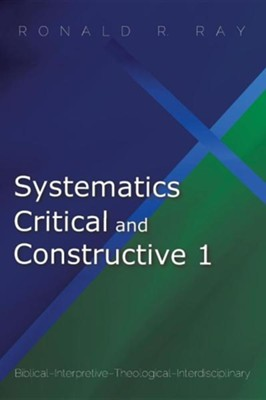Systematics Critical and Constructive 1  -     By: Ronald R. Ray