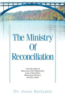 The Ministry of Reconciliation   -     By: Annie Barksdale
