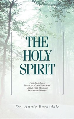 The Holy Spirit  -     By: Annie Barksdale