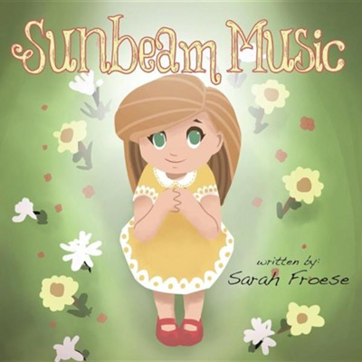 Sunbeam Music  -     By: Sarah Froese
