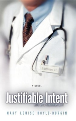 Justifiable Intent  -     By: Mary Louise Boyle-Durgin