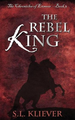 The Rebel King  -     By: S.L. Kliever