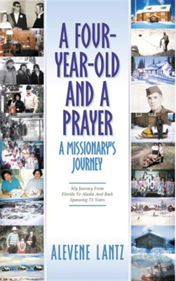A Four Year Old and a Prayer  -     By: Alevene Lantz