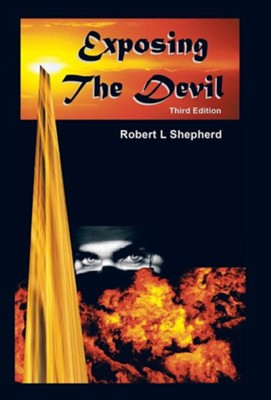 Exposing the Devil  -     By: Robert L. Shepherd