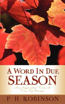 A Word in Due Season  -     By: P.H. Robinson