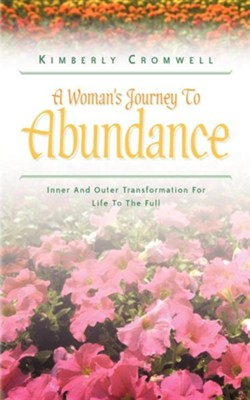 A Woman's Journey To Abundance  -     By: Kimberly Cromwell