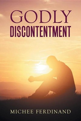 Godly Discontentment  -     By: Michee Ferdinand