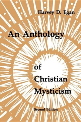 An Anthology of Christian Mysticism   -     Edited By: Harvey Egan     By: Harvey D. Egan, ed.