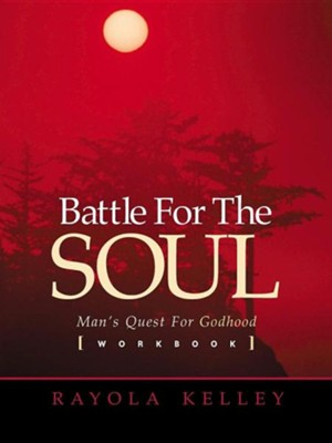 Battle for the Soul Workbook  -     By: Rayola Kelley