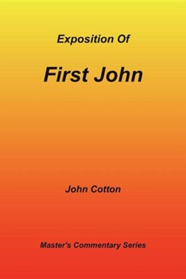 An Exposition of First John  -     By: John Cotton