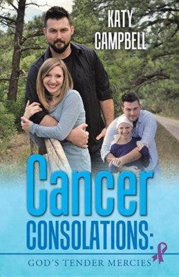 Cancer Consolations: God's Tender Mercies  -     By: Katy Campbell