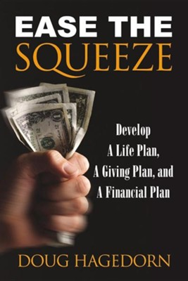 Ease the Squeeze  -     By: Doug Hagedorn