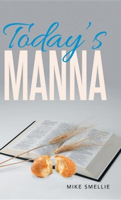 Today's Manna  -     By: Mike Smellie