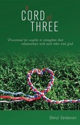 A Cord of Three  -     By: Sheryl Sanderson