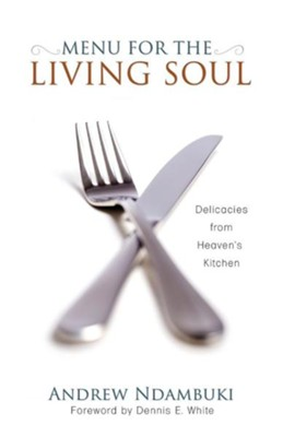 Menu for the Living Soul  -     By: Andrew Ndambuki