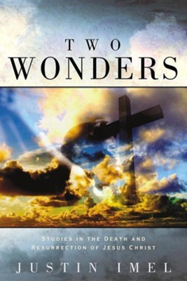 Two Wonders  -     By: Justin Imel