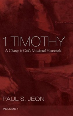 1 Timothy, Volume 1  -     By: Paul S. Jeon