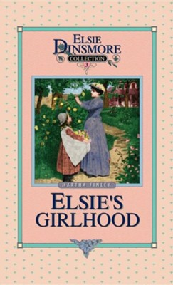 Elsie's Girlhood  -     By: Martha Finley