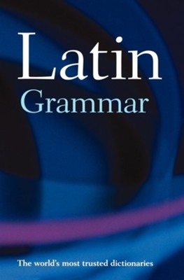 A Latin GrammarSecond Enlarged Edition  -     By: James Morwood