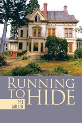 Running to Hide  -     By: Pat Miller