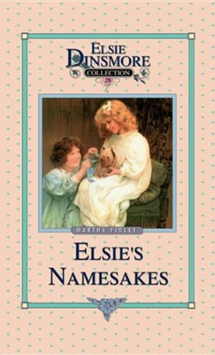 Elsie and Her Namesake  -     By: Martha Finley